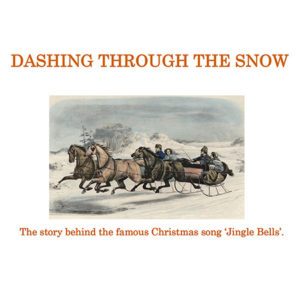 Dashing Through the Snow – The Story of 'Jingle Bells' by Andrew Beattie